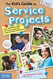 img - for The Kid's Guide to Service Projects: Over 500 Service Ideas for Young People Who Want to Make a Difference book / textbook / text book