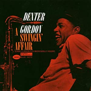 Dexter Gordon A Swingin Affair