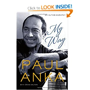 An Autobiography - Paul Anka, David Dalton