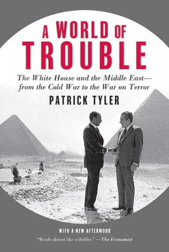 A World of Trouble: The White House and the Middle