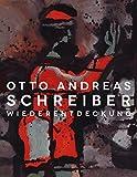 Otto Andreas Schreiber - Wiederentdeckung