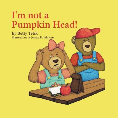 I'm Not a Pumpkin Head [Tetik, Betty] (Tapa Blanda)