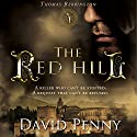 The Red Hill: Thomas Berrington, Volume 1 Hörbuch von David Penny Gesprochen von: Ian Russell