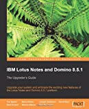 img - for IBM Lotus Notes and Domino 8.5.1 book / textbook / text book