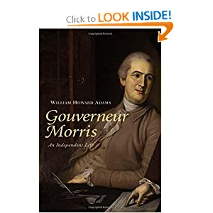 Amazon.com: Gouverneur Morris: An Independent Life (9780300099805 ...