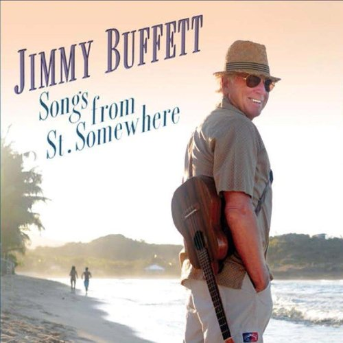 Jimmy Buffett – Songs From St. Somewhere (2013) [FLAC]