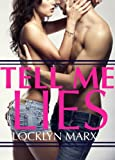 Tell Me Lies (A Sexy Contemporary Romance) by  Locklyn Marx in stock, buy online here