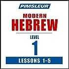 Pimsleur Hebrew Level 1 Lessons 1-5: Learn to Speak and Understand Hebrew with Pimsleur Language Programs Hörbuch von  Pimsleur Gesprochen von:  Pimsleur