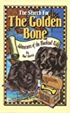 The Search for the Golden Bone: The Adventures of the Blacktail Kids