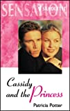 Cassidy And The Princess (Harlequin Romantic Suspense) (0373271778) by Potter, Patricia