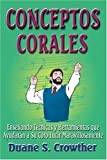 img - for Conceptos Corales: Ensenando Tecnicas Y Herramientas Que Ayudaran a Su Coro Lucir Maravillosamente (Spanish Edition) book / textbook / text book