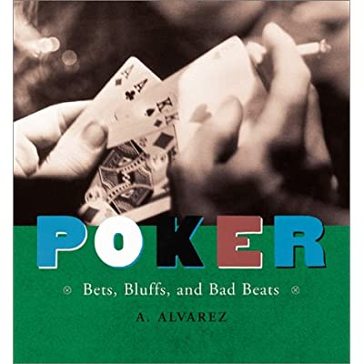 Poker: Bets, Bluffs, and Bad Beats, Alvarez, A.; Duane, Kelly (photographer)