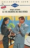 echange, troc Sharon Kendrick - La vie secrète de Max Ryder : Collection : Harlequin azur n° 1392