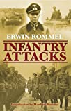 Infantry Attacks (1853677078) by Erwin Rommel