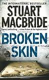 Broken Skin Stuart MacBride
