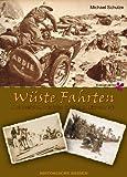 Wüste Fahrten: Abenteuerliche Motorradreisen in und nach Afrika vor 1940