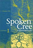 img - for Spoken Cree: Level One book / textbook / text book