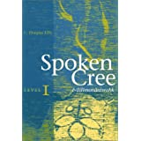 Spoken Cree, Level Iby C. Douglas Ellis