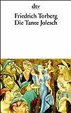 Die Tante Jolesch: oder Der Untergang des Abendlandes in Anekdoten - Friedrich Torberg