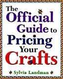 img - for The Official Guide to Pricing Your Crafts book / textbook / text book