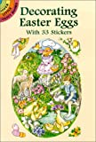 Decorating Easter Eggs: With 33 Stickers (Dover Little Activity Books)