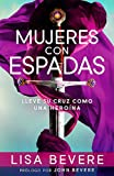 Mujeres con espada (Spanish Edition) (1621364887) by Bevere, Lisa
