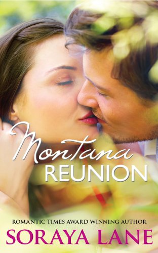 MONTANA REUNION (Montana Book 1) by Soraya Lane