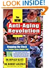 The New Anti-Aging Revolution: Stopping the Clock for a Younger, Sexier, Happier You