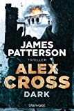 Alex Cross - Dark: Thriller (German Edition)