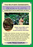 The Southern Gardeners Book of Lists: The Best Plants for All Your Needs, Wants, and Whims