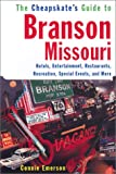 img - for The Cheapskate Guide To Branson, Missouri: Hotels, Entertainment, Restaurants, Special Events, and More book / textbook / text book