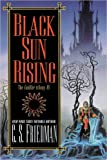 Black Sun Rising: The Coldfire Trilogy #1 (0756403146) by Friedman, C. S.