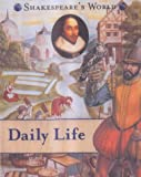 Daily Life (Shakespeare's World) (1842341871) by Elgin, Kathy