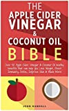 The Apple Cider Vinegar And Coconut Oil Bible