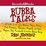 Bubba Talks: Of Life, Love, and Other Matters that Occasionally Concern Human Beings | Dan Jenkins