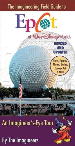 the-imagineering-field-guide-to-epcot-at-walt-disney-world-updated-an-imagineering-field-guide-by-al