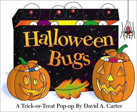 Halloween Bugs : A Trick-Or-Treat Pop-Up, DAVID A. CARTER