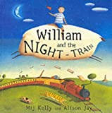 William and the Night Train (0340732504) by Kelly, Mij
