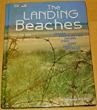 img - for The Landing Beaches, Omaha, Pointe Du Hoc, Sword, Utah, Juno, Gold, Pegasus (Le Memorial De Caen) book / textbook / text book