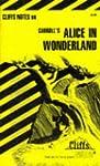 CliffsNotesTM Alice in Wonderland