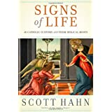 Signs of Life: 40 Catholic Customs and Their Biblical Rootsby Scott Hahn