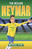 Neymar: The Wizard (Childrens Football 3)