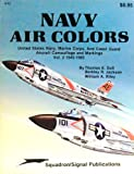 img - for Navy Air Colors: United States Navy, Marine Corps, and Coast Guard Aircraft Camouflage and Markings, Vol. 2, 1945-1985 - Specials series (6157) book / textbook / text book
