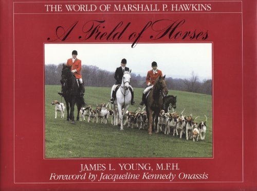 a-field-of-horses-the-world-of-marshall-p-hawkins-by-james-l-young-1988-12-02