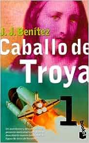 Jerusalen Caballo De Troya 1 (Spanish Edition): Juan Jose Benitez