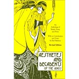 Aesthetes and Decadents of the 1890's: Anthology of British Poetry and Proseby Karl Beckson