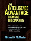 The Intelligence Advantage: Organizing for Complexity (075069792X) by Michael McMaster