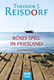 Böses Spiel in Friesland: Kriminalroman
