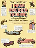 I Hear America Talking: An Illustrated History of American Words and Phrases (A Touchstone book) (0671249940) by Flexner, Stuart Berg
