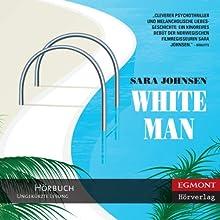 White Man (       ungekürzt) von Sara Johnsen, Ursel Allenstein (translator) Gesprochen von: Marion Reuter